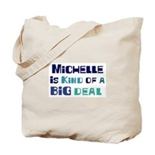 Michelle is a big deal Tote Bag