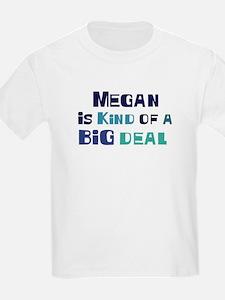 Megan is a big deal T-Shirt