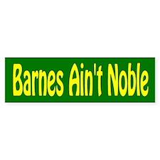 Barnes Ain't Noble (Bumper Sticker )
