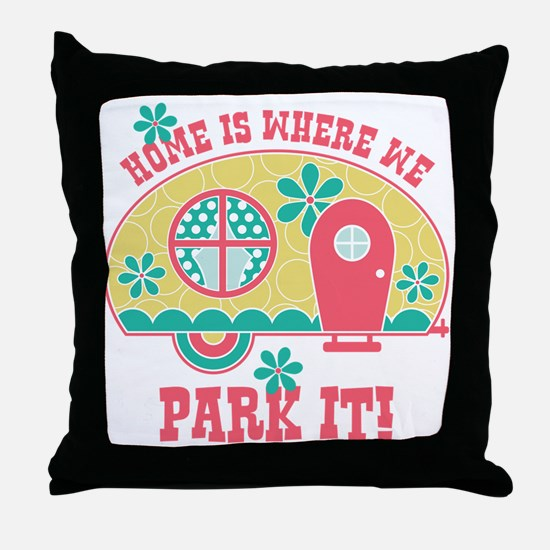 Home Is Where We Park It Throw Pillow