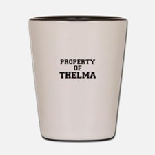 Property of THELMA Shot Glass