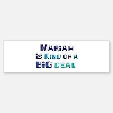 Mariah is a big deal Bumper Bumper Bumper Sticker