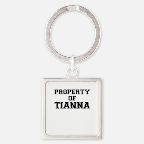 Property of TIANNA Keychains