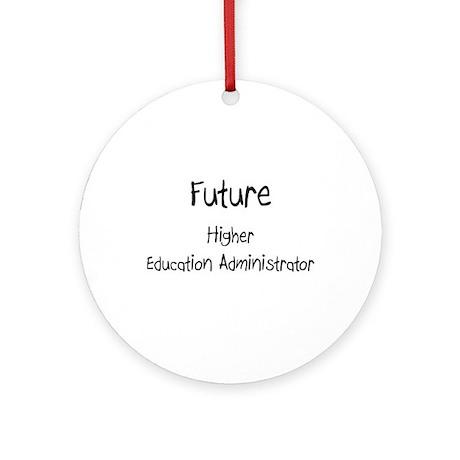 Future Higher Education Administrator Ornament (Ro