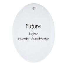 Future Higher Education Administrator Ornament (Ov