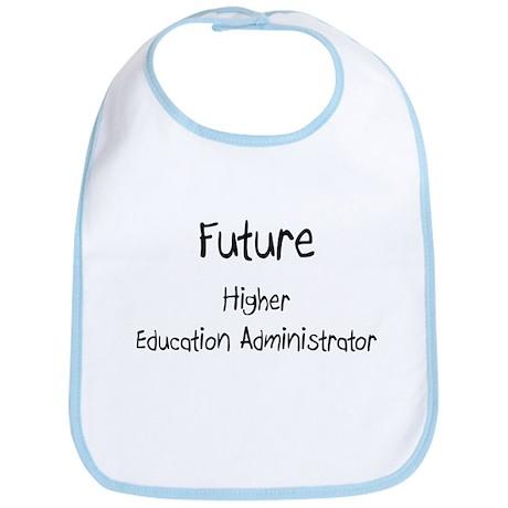 Future Higher Education Administrator Bib
