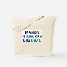 Mandy is a big deal Tote Bag