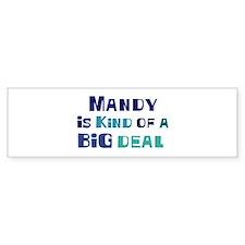 Mandy is a big deal Bumper Bumper Sticker