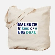Makenzie is a big deal Tote Bag