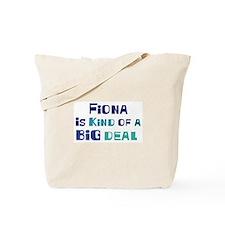 Fiona is a big deal Tote Bag