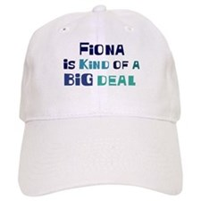 Fiona is a big deal Baseball Baseball Cap