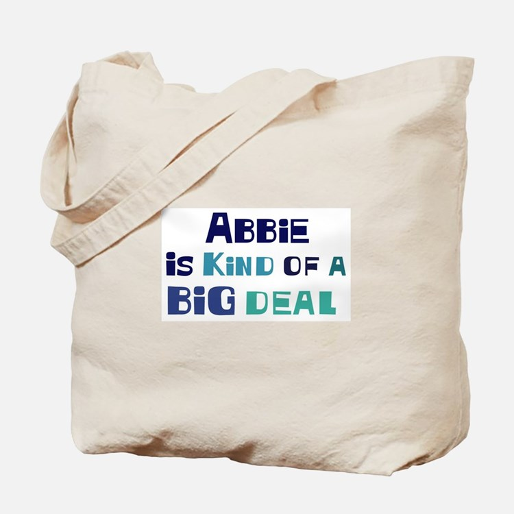 Abbie is a big deal Tote Bag