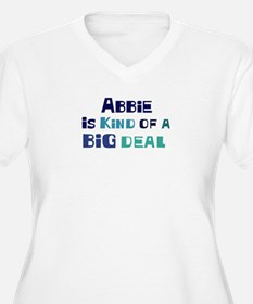 Abbie is a big deal T-Shirt