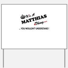 MATTHIAS thing, you wouldn't understand Yard Sign