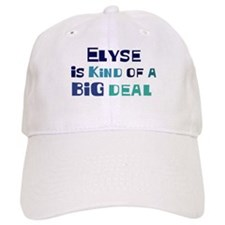 Elyse is a big deal Baseball Cap