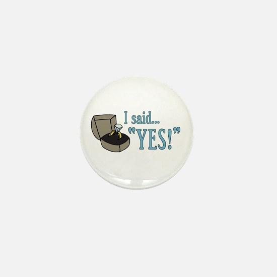 "I Said ""Yes!"" Newly Engaged Mini Button"