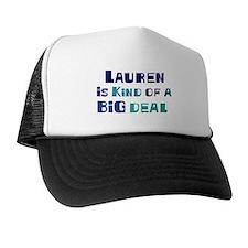 Lauren is a big deal Trucker Hat