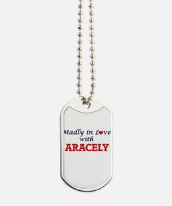 Madly in Love with Aracely Dog Tags
