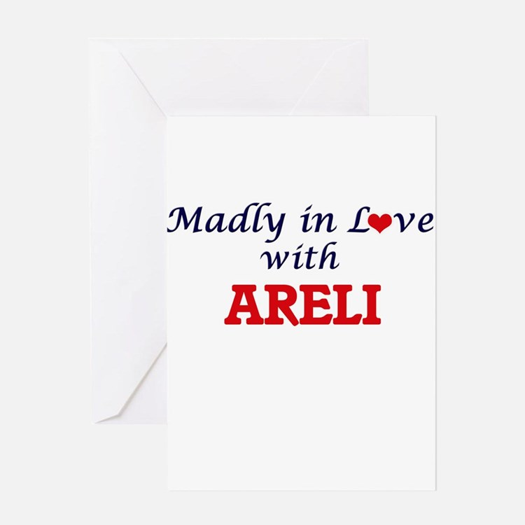 Madly in Love with Areli Greeting Cards