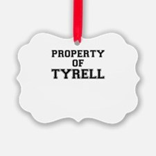 Property of TYRELL Ornament