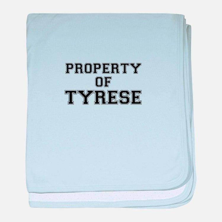 Property of TYRESE baby blanket