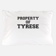 Property of TYRESE Pillow Case