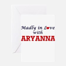 Madly in Love with Aryanna Greeting Cards