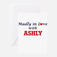 Madly in Love with Ashly Greeting Cards