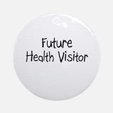 Future Health Visitor Ornament (Round)