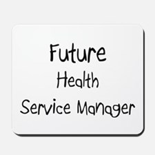 Future Health Service Manager Mousepad