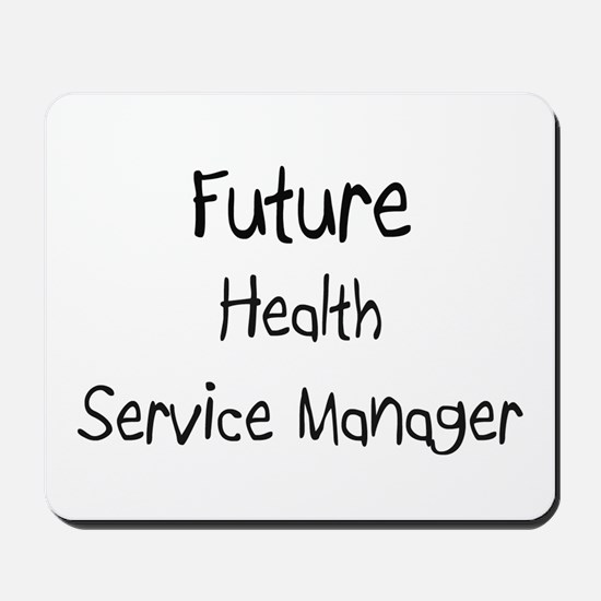 Future Health Service Manager Mousepad