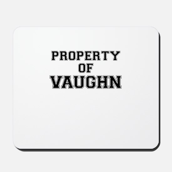 Property of VAUGHN Mousepad