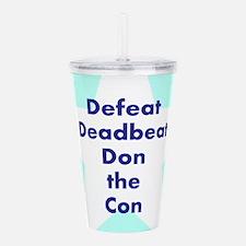Defeat Deadbeat Don the Con Acrylic Double-wall Tu