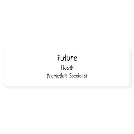 Future Health Promotion Specialist Sticker (Bumper