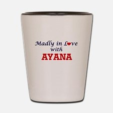 Madly in Love with Ayana Shot Glass