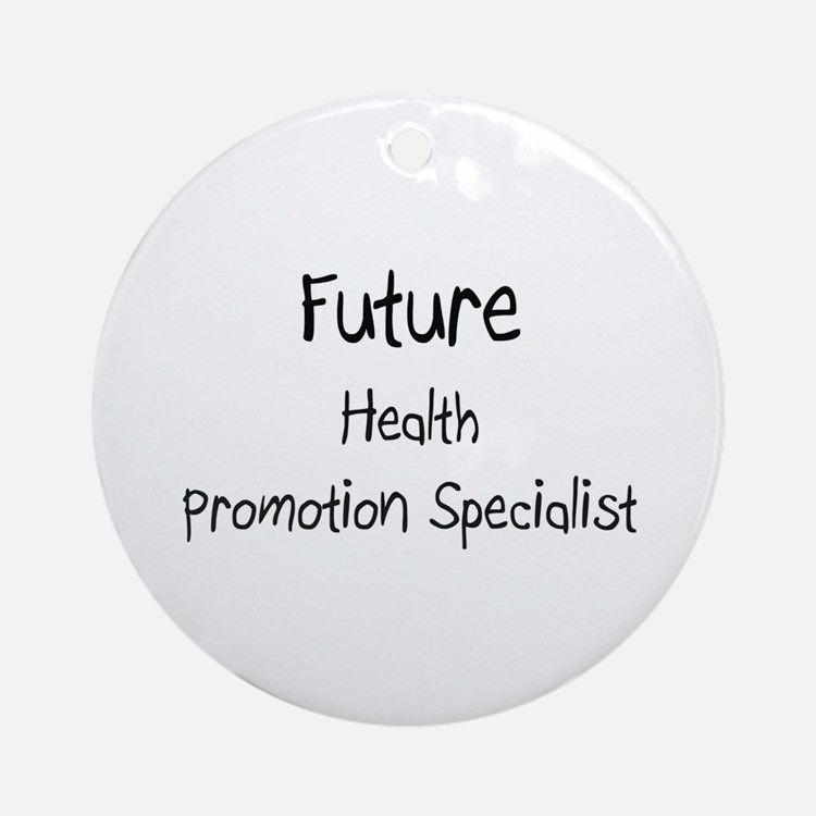 Future Health Promotion Specialist Ornament (Round