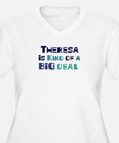 Theresa is a big deal T-Shirt