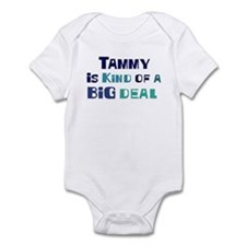 Tammy is a big deal Infant Bodysuit