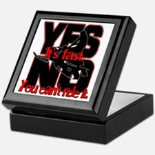 Yes It's Fast - No You Can't Keepsake Box
