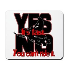 Yes It's Fast - No You Can't Mousepad