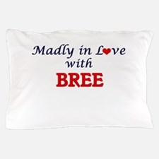 Madly in Love with Bree Pillow Case