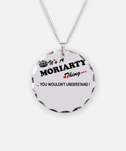 MORIARTY thing, you wouldn't Necklace