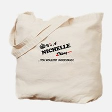 NICHELLE thing, you wouldn't understand Tote Bag