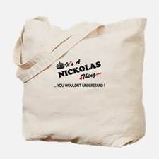 NICKOLAS thing, you wouldn't understand Tote Bag