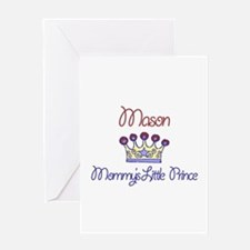 Mason - Mommy's Little Prince Greeting Card