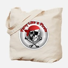 Party like a Pirate Tote Bag