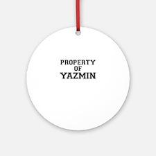Property of YAZMIN Round Ornament