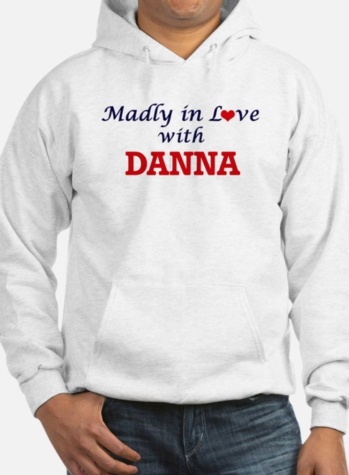 Madly in Love with Danna Hoodie Sweatshirt