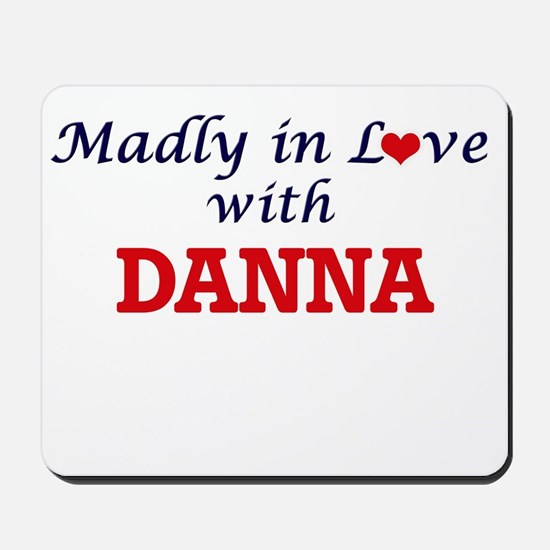 Madly in Love with Danna Mousepad