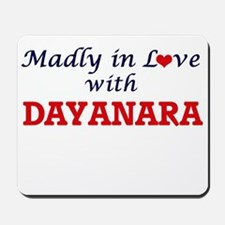 Madly in Love with Dayanara Mousepad